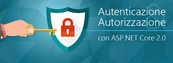 Autenticazione e autorizzazione con #aspnetcore http://aspit.co/bk8 di @GentiliMoreno #webapi #aspnetcore1 #aspnetcore2
