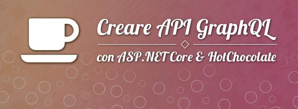 Creare API GraphQL con #aspnetcore e HotChocolate https://aspit.co/bzb di @GentiliMoreno #webapi #aspnetcore3