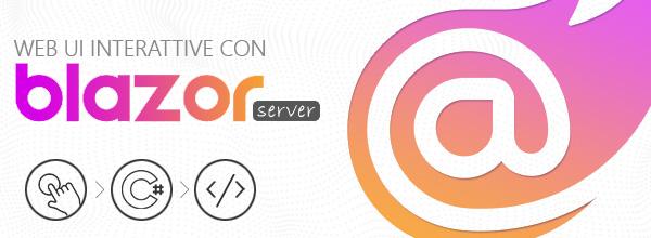 Web UI interattive con #blazor Server https://aspit.co/bw9 di @GentiliMoreno #aspnetcore3 #netcore3